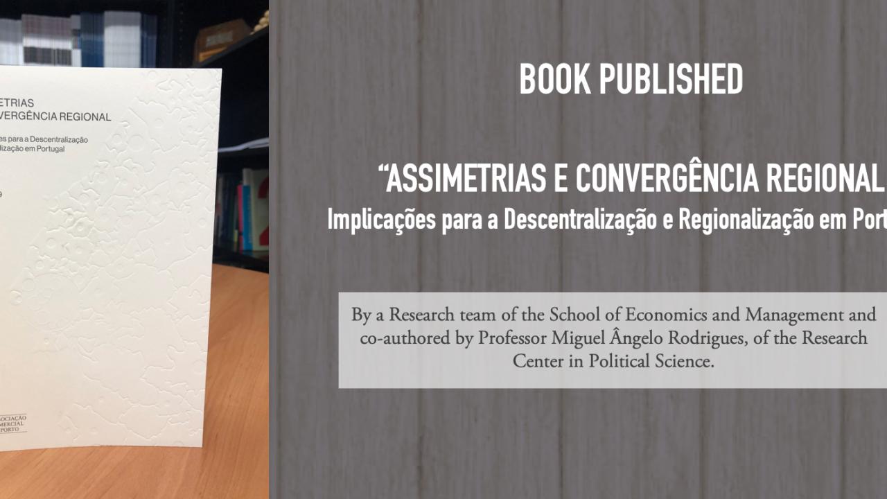 """Publicação do Livro """"Assimetrias e Convergência Regional: Implicações para a Descentralização e Regionalização em Portugal"""""""