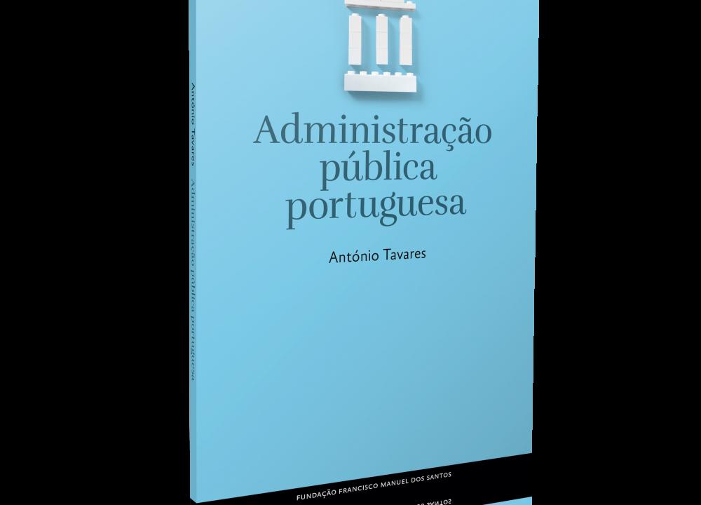 """Apresentação do Ensaio """"Administração Pública Portuguesa"""""""