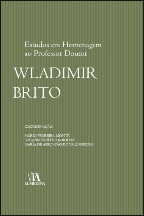 """Capítulos no livro """"Estudos em Homenagem ao Professor Doutor Wladimir Brito"""""""