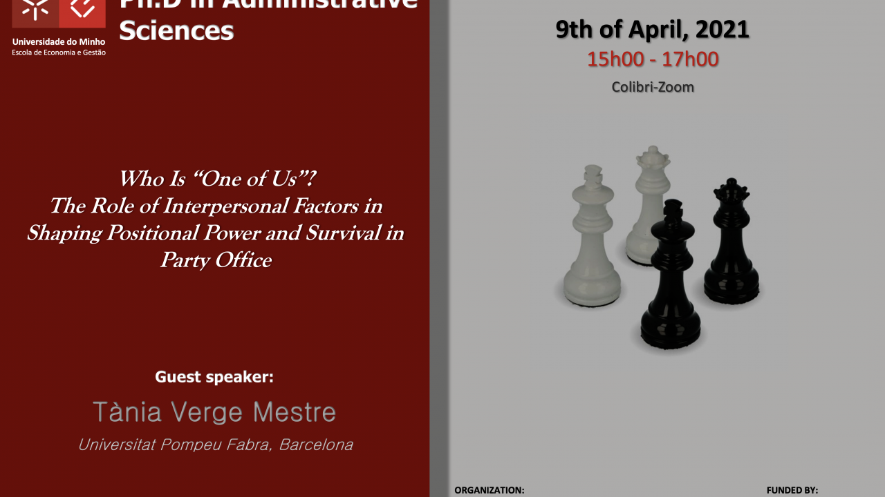 "Seminário Temático ""Who Is 'One of Us'?  The Role of Interpersonal Factors in Shaping Positional Power and Survival in Party Office"""